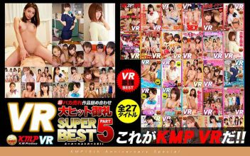 KMVR-315 【VR】 This Is KMP VR! !Super Foolish Selling Work Assorted Big Hit Thanks SUPER BEST Part 5! !